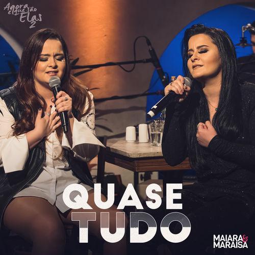 Quase Tudo – Maiara & Maraisa (2018)