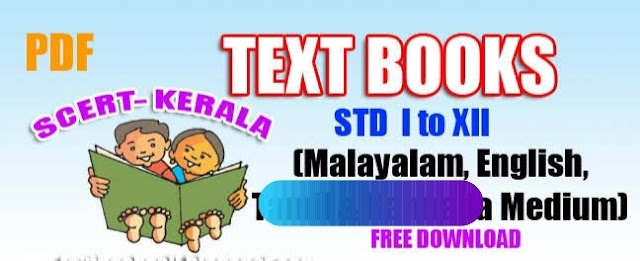 Kerala State Syllabus Textbooks English Malayalam Medium Standard 12th, 11th, 10th, 9th, 8th, 7th, and 6th, 5th, 4th, 3rd, 2nd, 1st KBPE (Kerala Board of Public Examination)