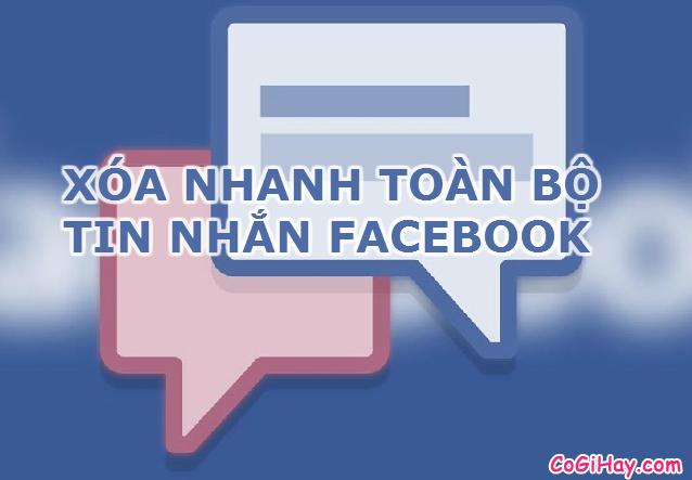 Hướng dẫn xoá tất cả tin nhắn Facebook nhanh