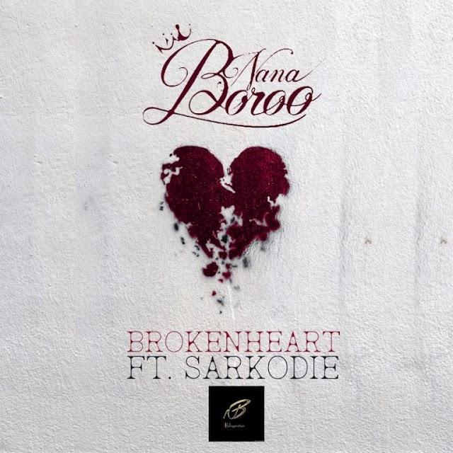 Nana Boro ft Sarkodie-Broken Heart(produce by streetbeatz)
