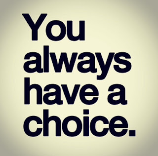 the choice is always yours