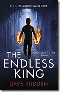 the endless king dave rudden knights of the borrowed dark