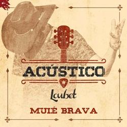 Download Loubet - Muié Brava (Acústico)