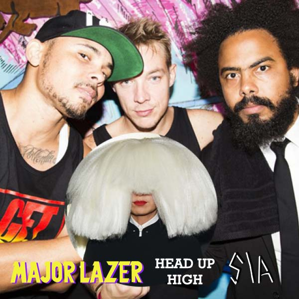 Head Up High – Major Lazer feat. Sia