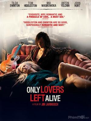Tình yêu ma cà rồng (Chỉ những người yêu nhau sống sót) - Only Lovers Left Alive