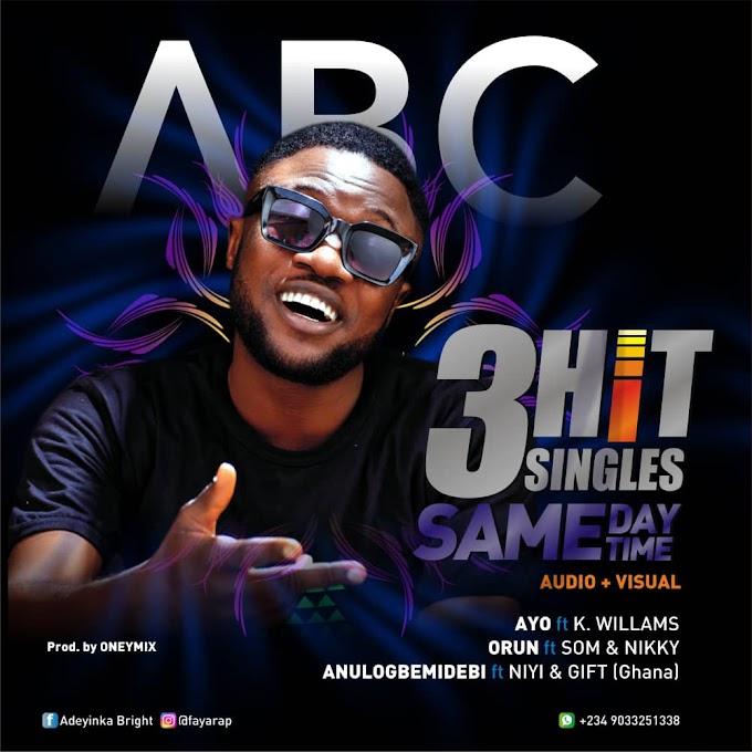 [Music] Adeyinka Bright Cadebow (ABC) - 3Hit Singles