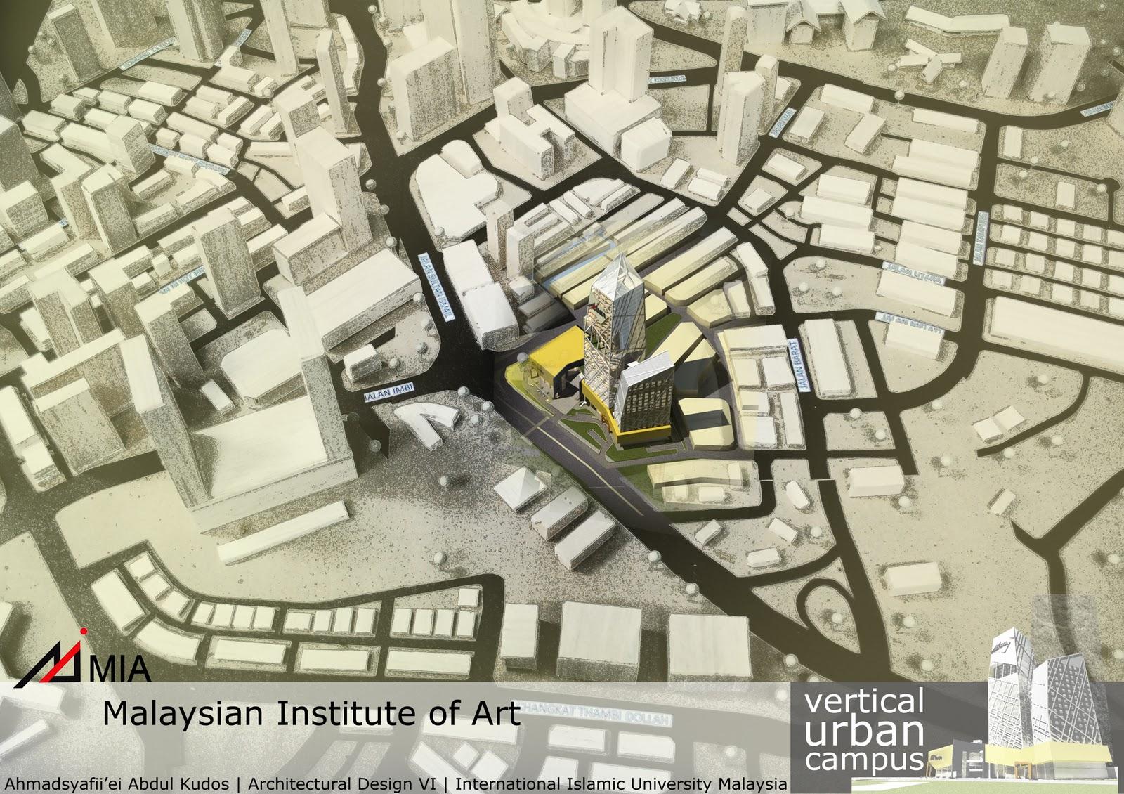 Piei S Portfolio Vertical Urban Campus For Malaysian Institute Of Art 4th Year 2nd Semester