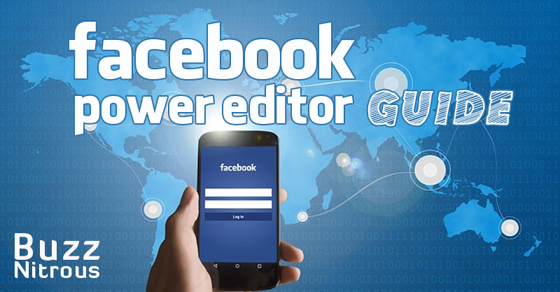 Facebook Power Editor: Ultimate Guide