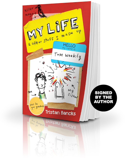 Buy a copy of My Life & Other Stuff I Made Up, signed by the author Tristan Bancks
