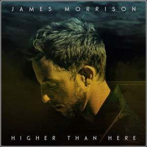 Baixar James Morrison – Higher Than Here (2015)