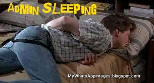 Admin Sleeping