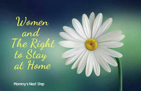 Women And The Right To Stay At Home