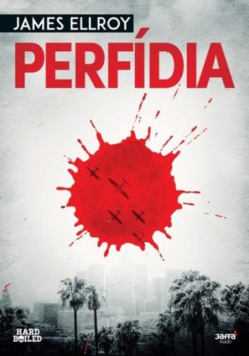 James Ellroy: Perfídia (Jaffa, 2015)