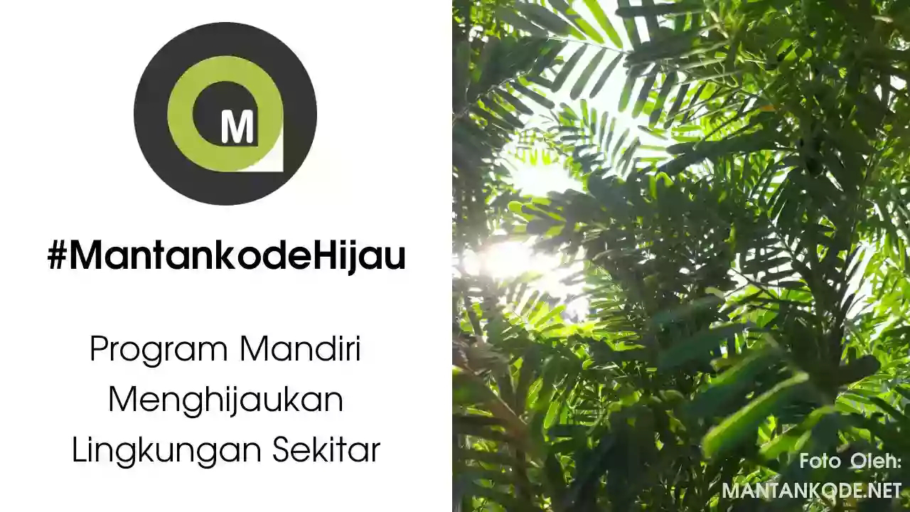 Program Menghijaukan Lingkungan Sekitar Oleh MantankodeHijau