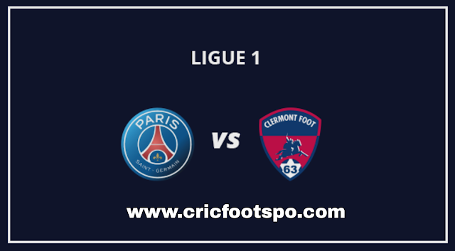 Ligue 1:vPSG Vs Clermont Live Stream  Online  Free Match Preview and Lineup