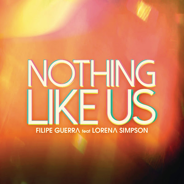 Baixar CD Nothing Like Us – Filipe Guerra feat. Lorena Simpson
