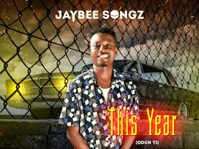 [MUSIC]: Jaybee Songz - This Year (Prod. By Tee Sound) | @iamjaybee_songz