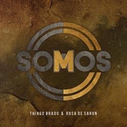 Capa Somos – Rosa de Saron e Thiago Brado Mp3 Grátis