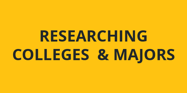 Researching Colleges & Majors