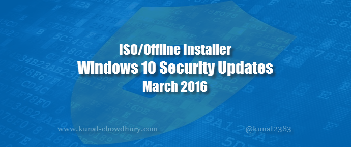 Download Windows 10 security updates ISO file for March 2016 (www.kunal-chowdhury.com)