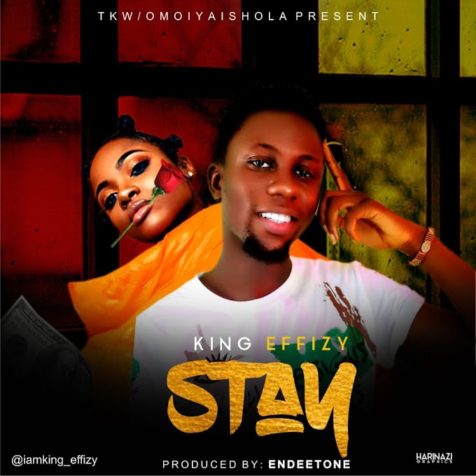 [MUSIC] KING EFFIZY - STAY