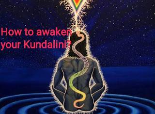 How to awaken your Kundalini?