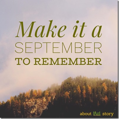 Make it a September to Remember | About That Story