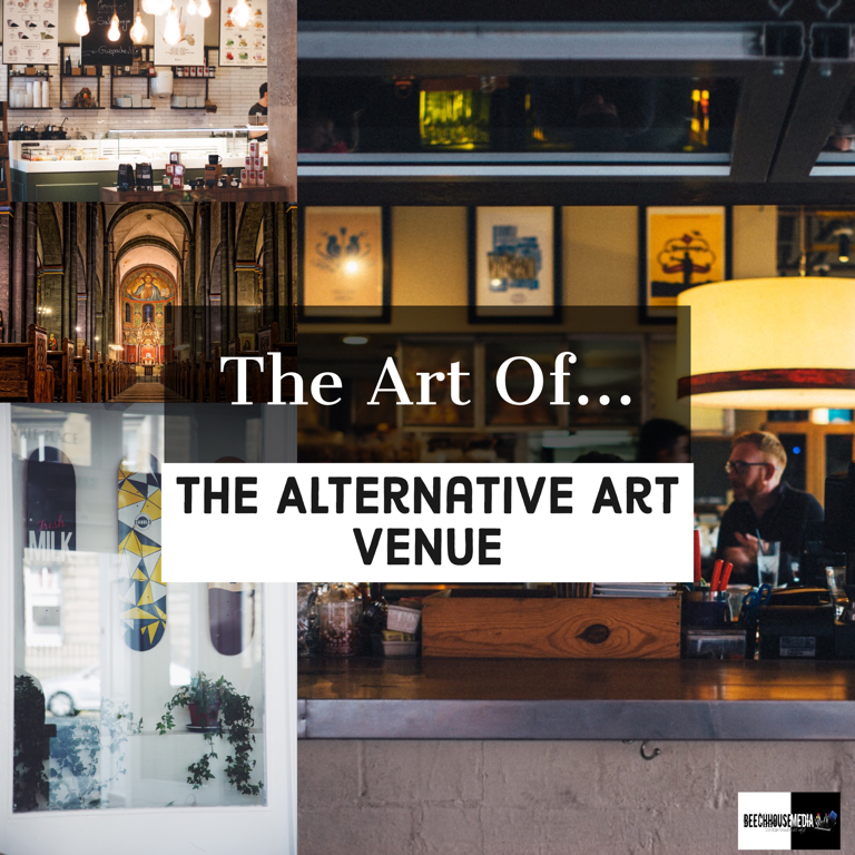 the Art of the alternative art venue