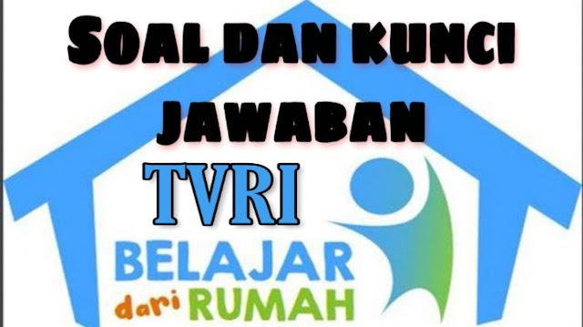 Kunci Jawaban Soal kelas 1 2 3 4 5 6 Di TVRI (20,21,22,23,24 April ...