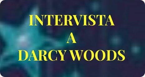 Intervista Darcy Woods