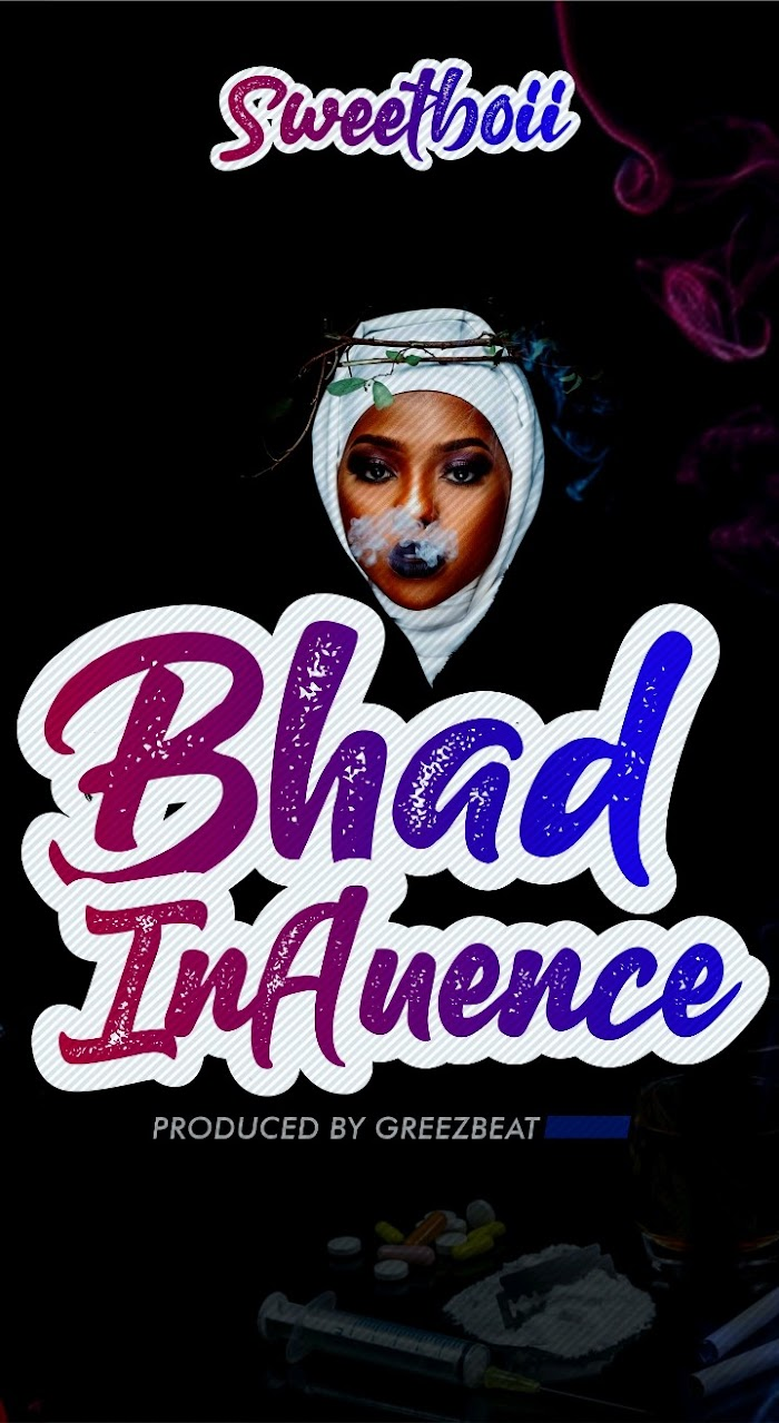 [MUSIC] Sweetboii - Bhad Influence (Prod.by GreezBeatz) >> PRYME9JABLOG