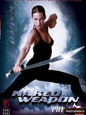 Phim Vũ Khí Khiêu Gợi (Sống còn) - Naked Weapon (2002)
