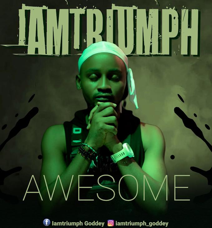 IamTriumph - Awesome Lyrics
