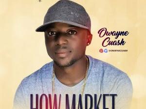 [MUSIC]: Owayne Cuash - How Market