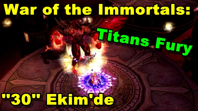 War of the Immortals: Titans Fury 30 Ekim'de Geliyor!