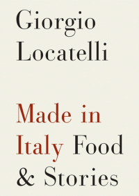 Made in Italy By Giorgio Locatelli