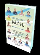 """Libro """"Desde dentro del Pádel"""" Vol 1. Las confidencias de los jugadores más emblemáticos del pádel mundial. 2018"""