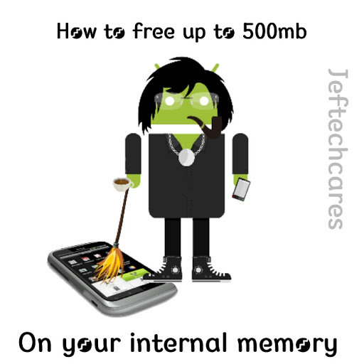 How to free up to 500mb on your internal memory of your Android Phones