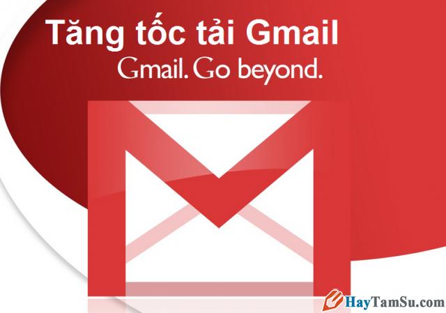 Tăng tốc truy cập Gmail – Vào gmail khi mạng chậm