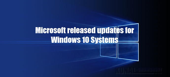Microsoft released September updates for Windows 10 systems (www.kunal-chowdhury.com)