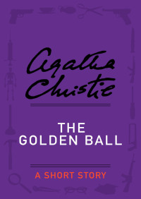 The Golden Ball By Agatha Christie