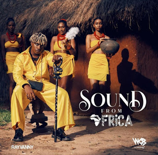 ALBUM : RayVanny - Sound From Africa || Download