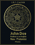 John Dee Studied as an English Neo Platonist Thesis John Dee Society Edition