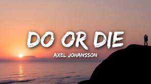 Do Or Die Lyrics