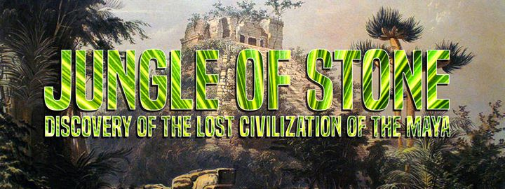 'Jungle of Stone' recounts intrepid discoverers of a lost civilization