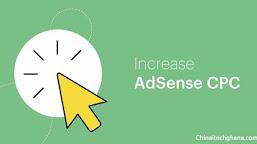 5 Proven ways increase AdSense revenue in 2021? - Chinaitechghana