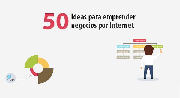 50 Ideas de Negocios para Emprender en Internet
