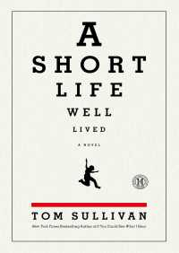 A Short Life Well Lived By Tom Sullivan