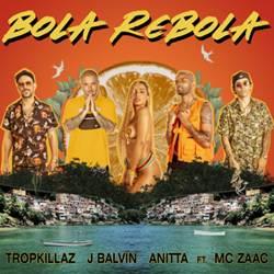 Tropkillaz, J Balvin e Anitta feat. Mc Zaac – Bola Rebola