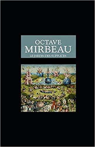 """Le Jardin des supplices"", avril 2021"